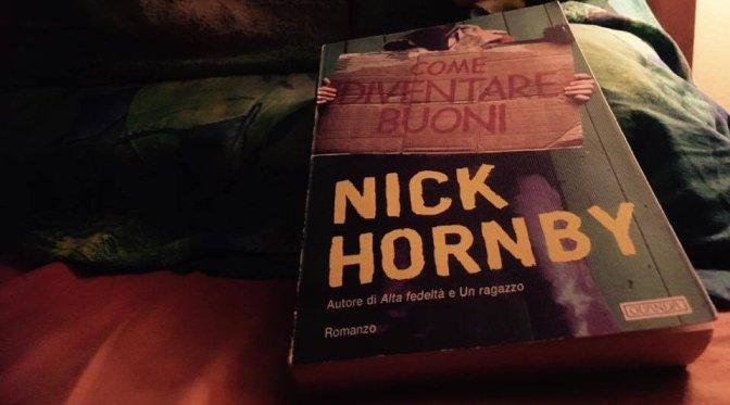 """Caro Nick Hornby, per """"Come diventare Buoni"""" ti dico grazie e vaffanculo"""